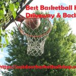Which are The Best Basketball Hoops for Driveway & Home in 2021?